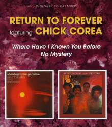 Return To Forever: Where Have I Known You Before / No Mystery, 2 CDs