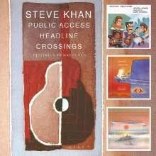 Steve Khan (geb. 1947): Public Access / Headline / Crossings, 2 CDs
