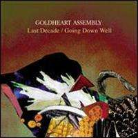 Goldheart Assembly: Last Decade / Going Down Well, Single 7""