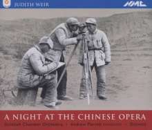 Judith Weir (geb. 1954): A Night At The Chinese Opera, 2 CDs