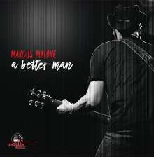 Marcus Malone: A Better Man, CD