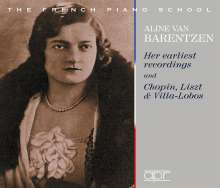 Aline van Barentzen - Her earliest recordings and Chopin, Listz & Villa-Lobos, 2 CDs