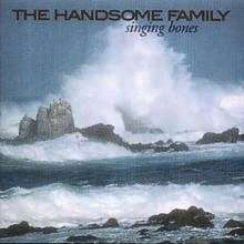 The Handsome Family: Singing Bones (Re-Release 2006), CD
