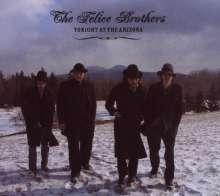 The Felice Brothers: Tonight At The Arizona, CD