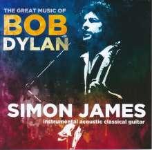 Simon James: The Great Music Of Bob Dylan, CD