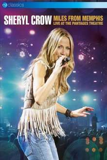 Sheryl Crow: Miles From Memphis: Live At The Pantages Theatre (EV Classics), DVD