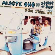 Alogte Oho & His Sounds Of Joy: Mam Yinne Wa, LP