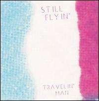 """Still Flyin': Travelin' Man (Colored Vinyl), Single 7"""""""