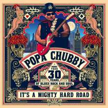 Popa Chubby (Ted Horowitz): It's A Mighty Hard Road (180g), 2 LPs