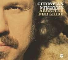 Christian Steiffen: Arbeiter der Liebe, CD