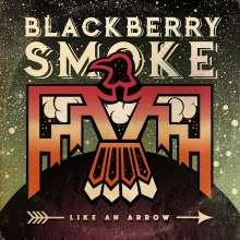 Blackberry Smoke: Like An Arrow, 2 LPs