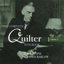 "Roger Quilter (1877-1953): Lieder ""The Complete Songbook"" Vol.3, CD"