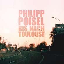 Philipp Poisel: Bis nach Toulouse (180g), LP