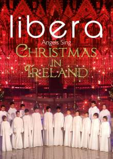 Libera: Angels Sing: Christmas In Ireland, DVD