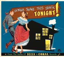 Gonna Shake This Shack Tonight! - From The Vaults Of Decca & Coral Records, CD
