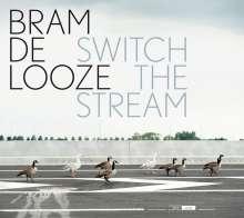 Bram de Looze: Switch the Stream, CD