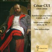 Cesar Cui (1835-1918): Kaleidoscope op.50 für Violine & Klavier, CD
