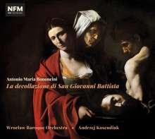 Antonio Maria Bononcini (1677-1726): La Decollazione di San Giovanni Battista, 2 CDs