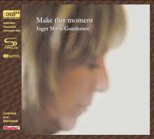 Inger Marie Gundersen (geb. 1959): Make This Moment (Limited Edition) (SHM-CD) (XRCD), XRCD