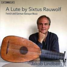 Jakob Lindberg - A Lute by Sixtus Rauwolf, Super Audio CD