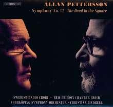 """Allan Pettersson (1911-1980): Symphonie Nr.12 """"The Dead in the Square"""", Super Audio CD"""