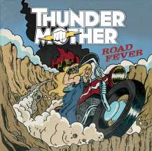Thundermother: Road Fever (180g) (Limited Numbered Edition), LP