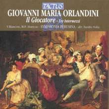 Giuseppe Maria Orlandini (1676-1760): Il Giocatore (3 Intermezzi), CD