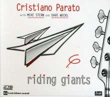 Christiano Parato, Mike Stern & Dave Weckl: Riding Giants, CD