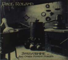 Paul Roland: Strychnine And Other Potent Poisons, CD