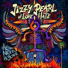 Jizzy Pearl Of Love/Hate: All You Need Is Soul (Limited-Edition), LP