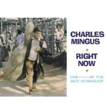 Charles Mingus (1922-1979): Right Now: Live At The Jazz Workshop, LP