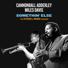 Miles Davis & Cannonball Adderley: Somethin' Else: The Stereo & Mono Versions, 2 CDs