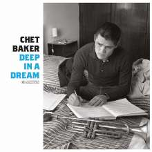 Chet Baker (1929-1988): Deep In A Dream (remastered) (180g) (Limited-Edition), LP