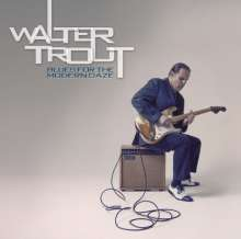 Walter Trout: Blues For The Modern Daze, 2 LPs