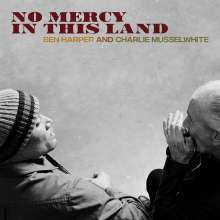 Ben Harper & Charlie Musselwhite: No Mercy In This Land (180g), LP