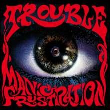 Trouble: Manic Frustration, LP