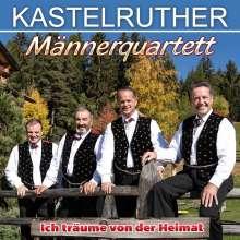 Kastelruther Männerquartett: Ich träume von der Heimat, CD