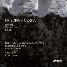 Friedrich Cerha (geb. 1926): Und du... für Sprecher & Orchester, CD