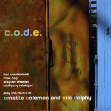 Ken Vandermark, Max Nagl, Clayton Thomas & Wolfgang Reisinger: C.O.D.E. (Music Of Ornette Coleman And Eric Dolphy), CD