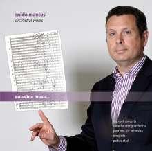 Guido Mancusi (geb. 1966): Orchesterwerke, 2 CDs