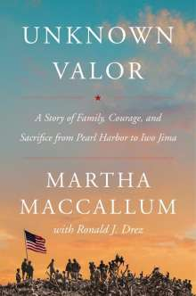 Martha MacCallum: Unknown Valor: A Story of Family, Courage, and Sacrifice from Pearl Harbor to Iwo Jima, Buch
