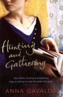 Anna Gavalda: Hunting and Gathering, Buch