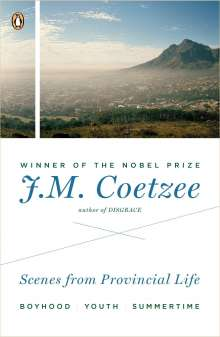 J. M. Coetzee: Scenes from Provincial Life: Boyhood, Youth, Summertime, Buch