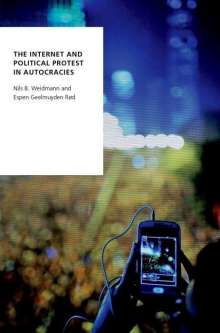 Nils B. Weidmann: The Internet and Political Protest in Autocracies, Buch