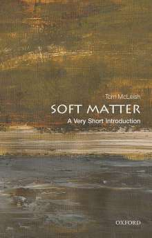 Tom Mcleish: Soft Matter: A Very Short Introduction, Buch