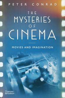 Peter Conrad: The Mysteries of Cinema, Buch