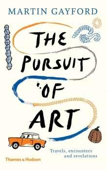 Martin Gayford: The Pursuit of Art, Buch