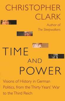 Christopher Clark: Time and Power, Buch