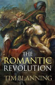Tim Blanning: The Romantic Revolution, Buch