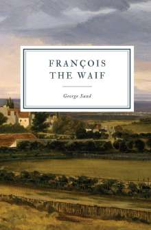 George Sand: François the Waif, Buch